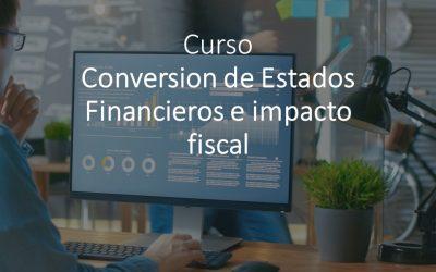 Conversión de Estados Financieros e Impacto Fiscal